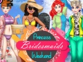 Princess Bridesmaids Weekend